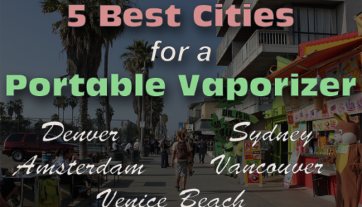 5 Best Cities for a Portable Vaporizer